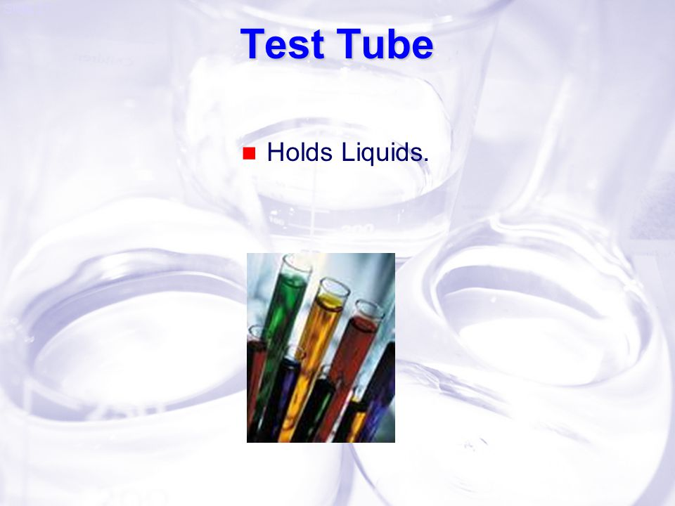 Test Tube Holds Liquids.
