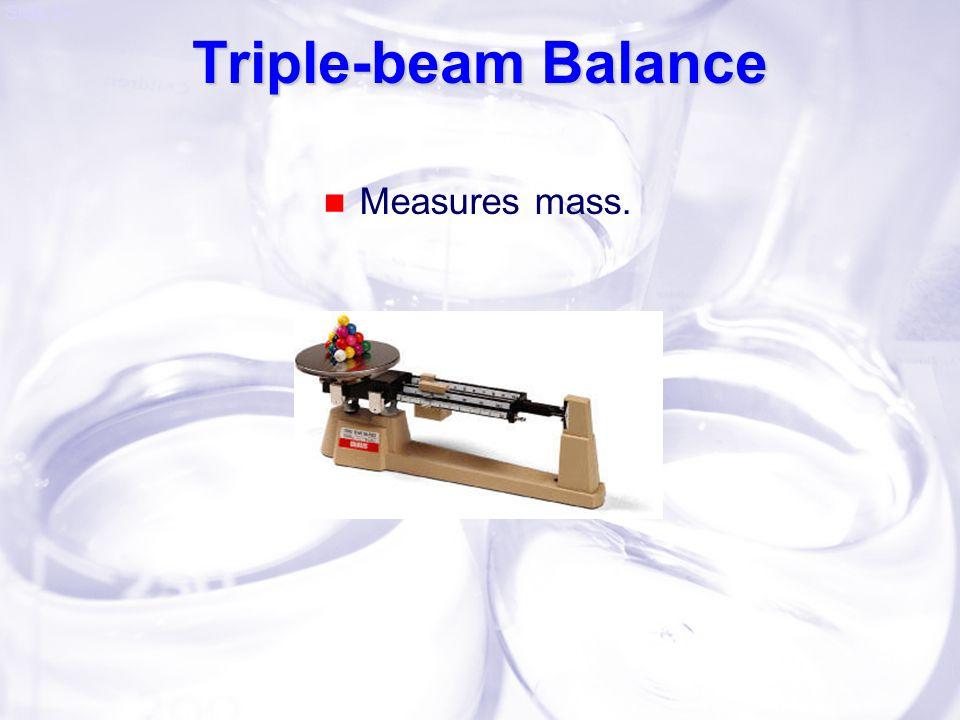 Triple-beam Balance Measures mass.