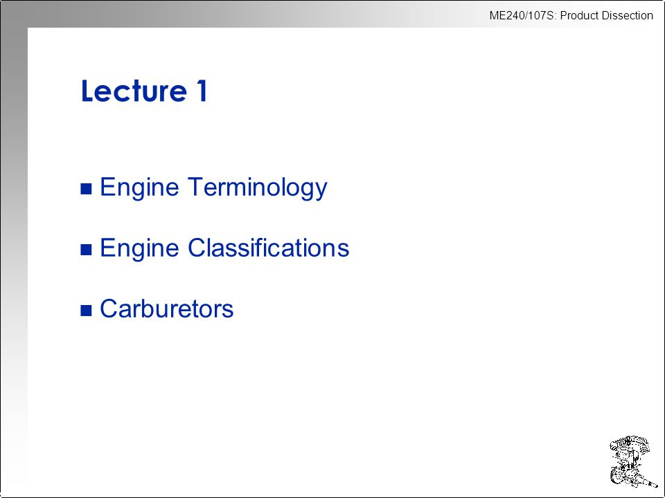 Lecture 1 Engine Terminology Engine Classifications Carburetors