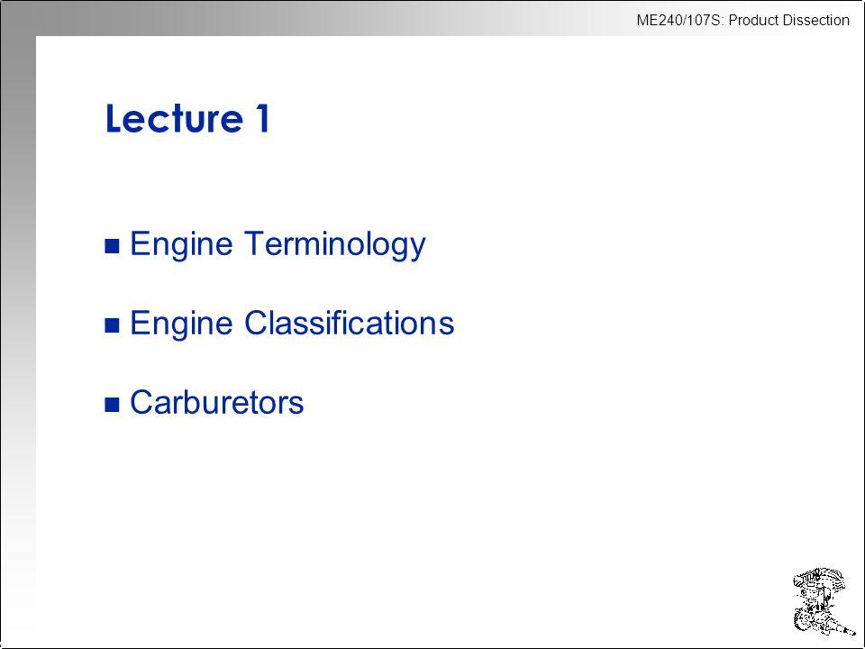 Lecture 1 Engine Terminology Engine Classifications Carburetors