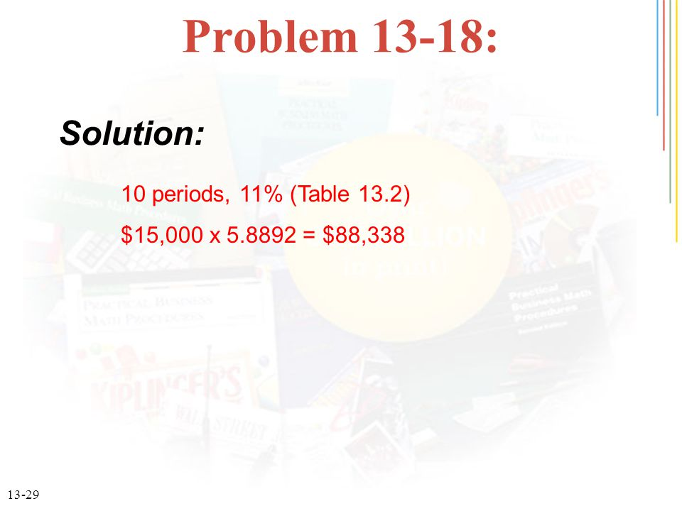 Problem 13-18: Solution: 10 periods, 11% (Table 13.2)