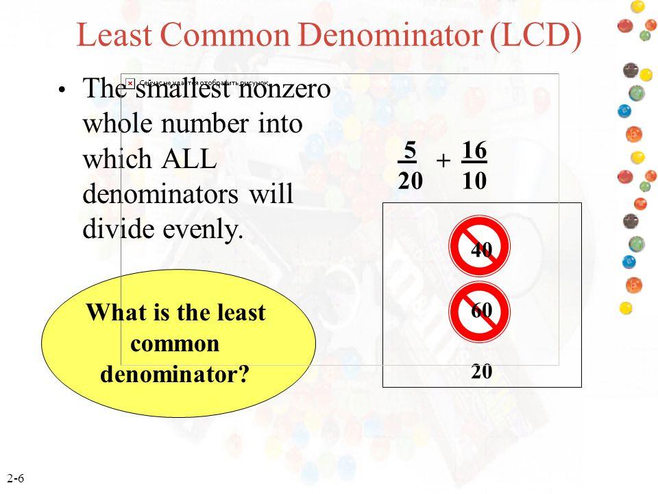 Least Common Denominator (LCD)