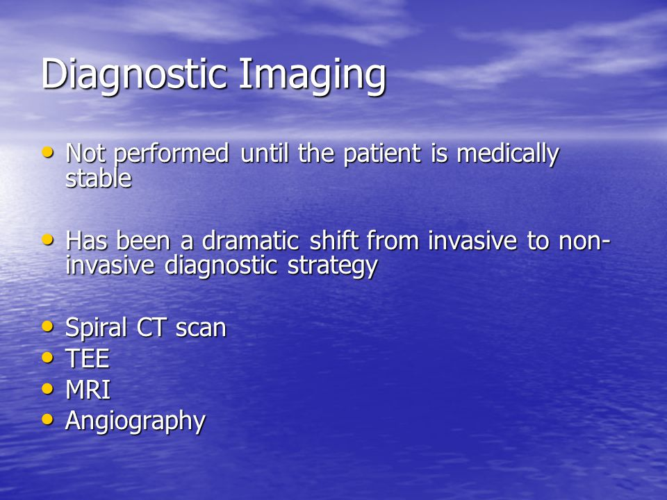 Diagnostic Imaging Not performed until the patient is medically stable