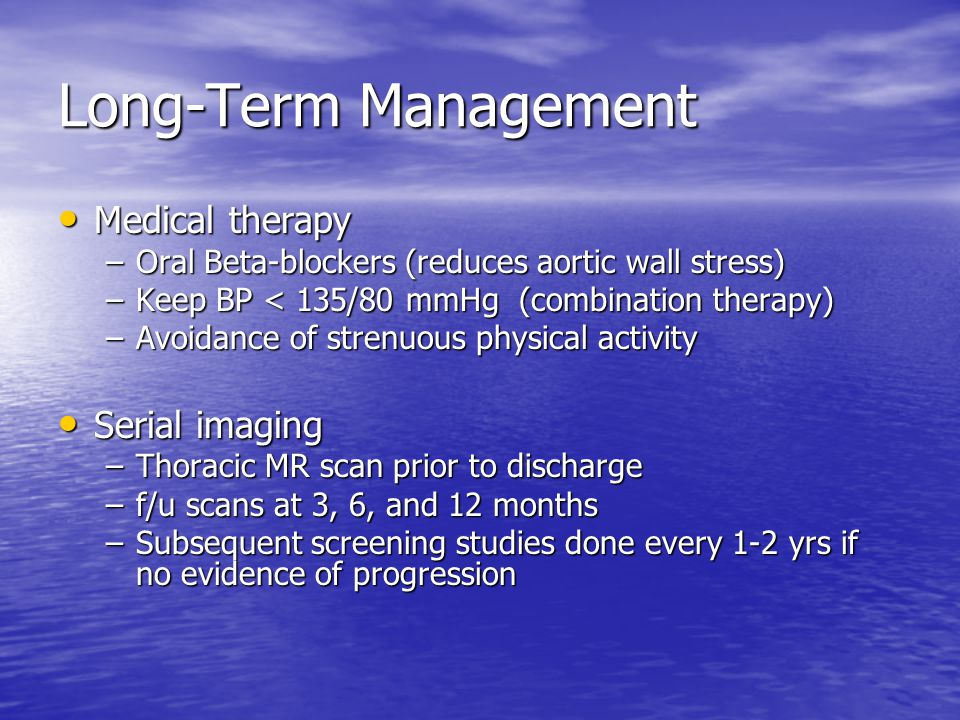 Long-Term Management Medical therapy Serial imaging