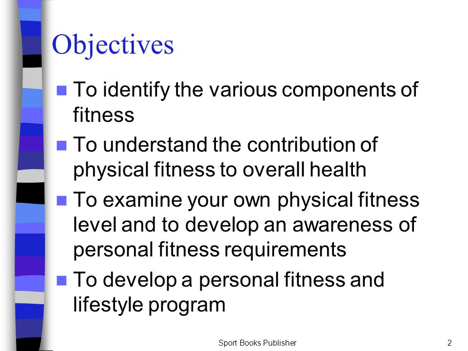 Objectives To identify the various components of fitness