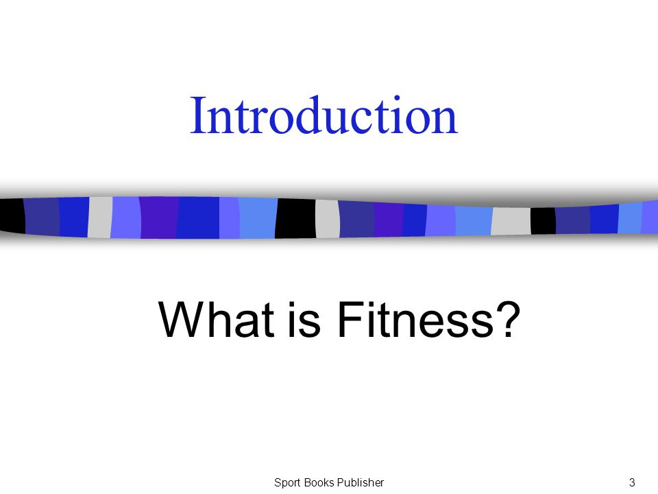 Introduction What is Fitness Sport Books Publisher