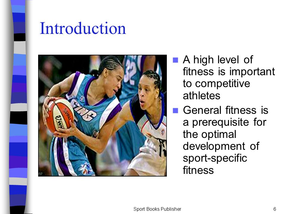 Introduction A high level of fitness is important to competitive athletes.