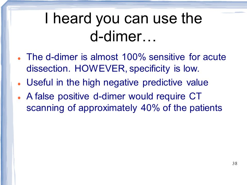 I heard you can use the d-dimer…