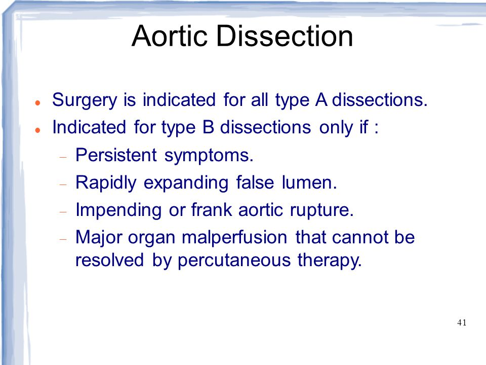 Aortic Dissection Surgery is indicated for all type A dissections.