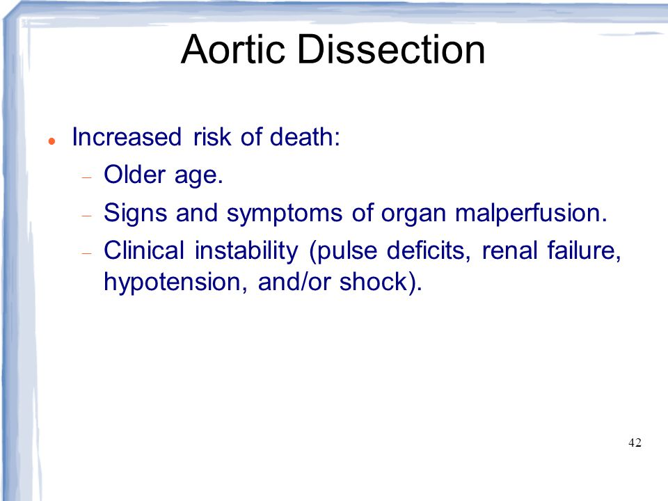 Aortic Dissection Increased risk of death: Older age.