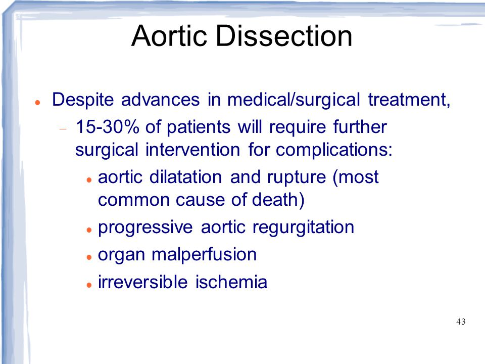 Aortic Dissection Despite advances in medical/surgical treatment,