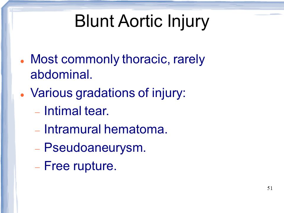 Blunt Aortic Injury Most commonly thoracic, rarely abdominal.