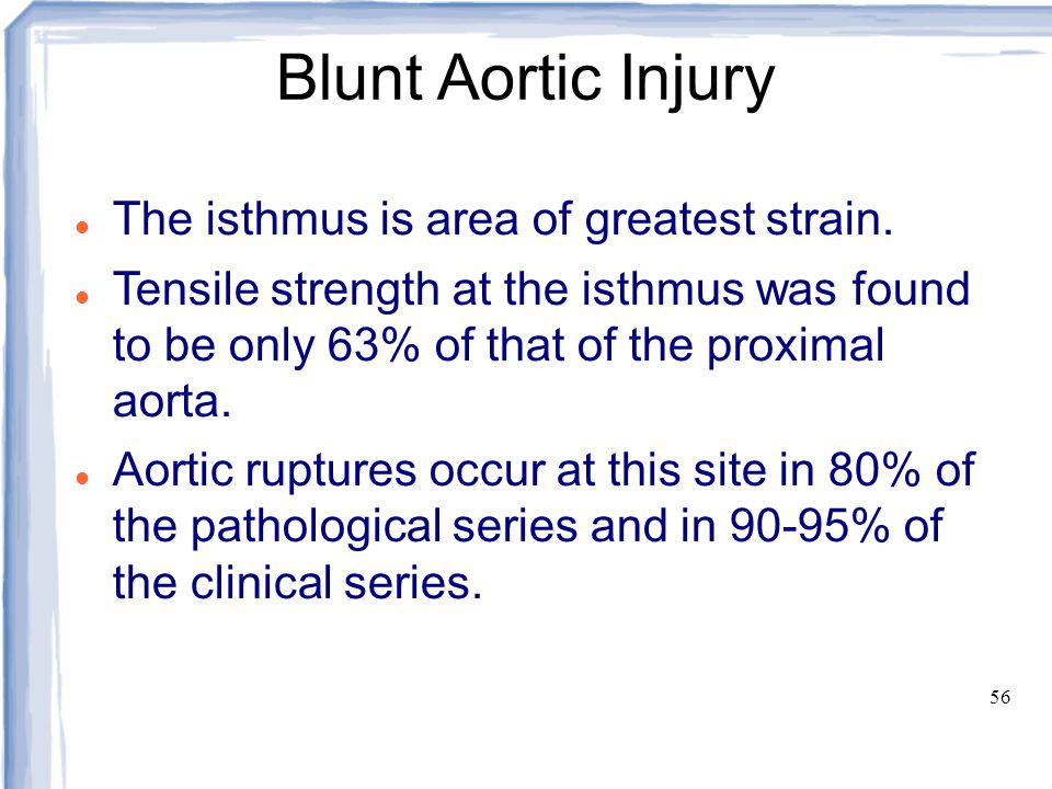 Blunt Aortic Injury The isthmus is area of greatest strain.