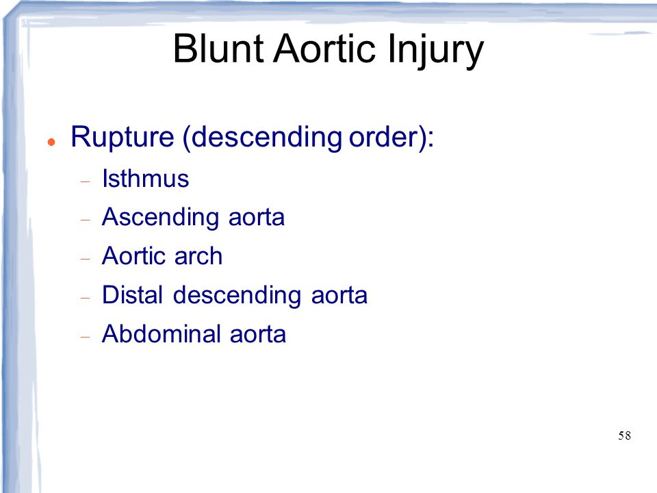 Blunt Aortic Injury Rupture (descending order): Isthmus