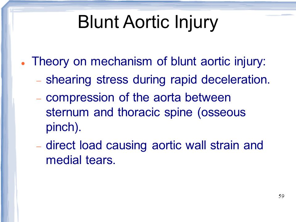 Blunt Aortic Injury Theory on mechanism of blunt aortic injury: