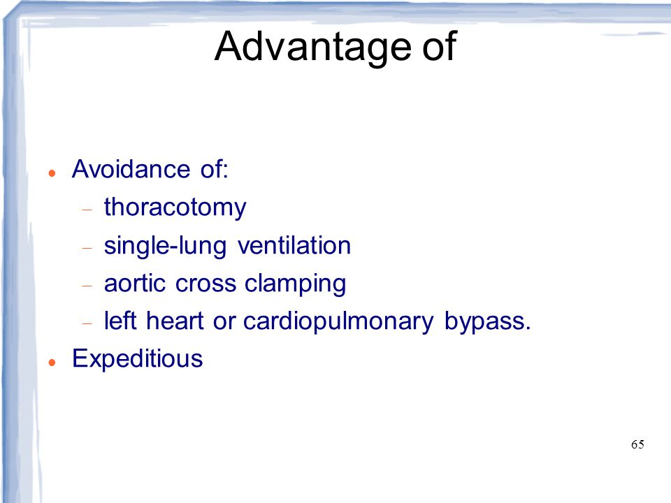 Advantage of Avoidance of: thoracotomy single-lung ventilation