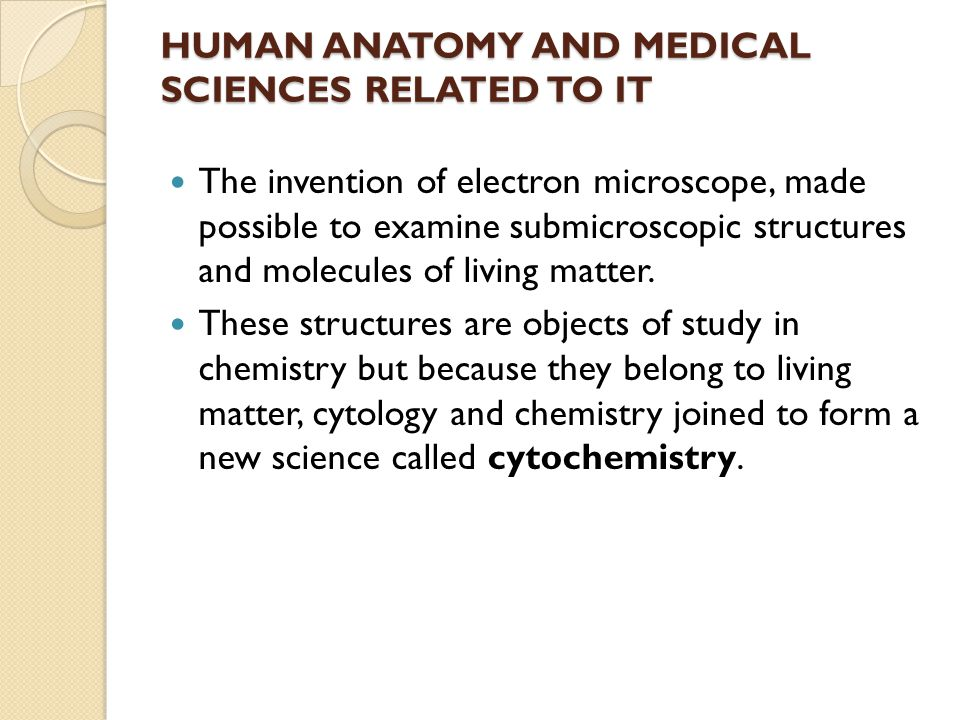 HUMAN ANATOMY AND MEDICAL SCIENCES RELATED TO IT