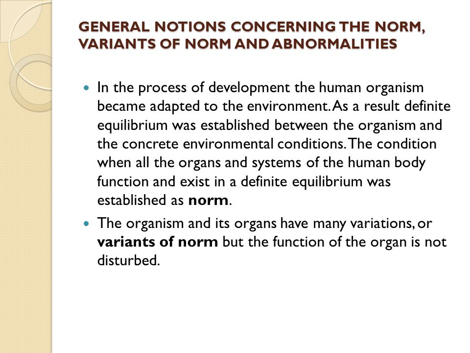 GENERAL NOTIONS CONCERNING THE NORM, VARIANTS OF NORM AND ABNORMALITIES