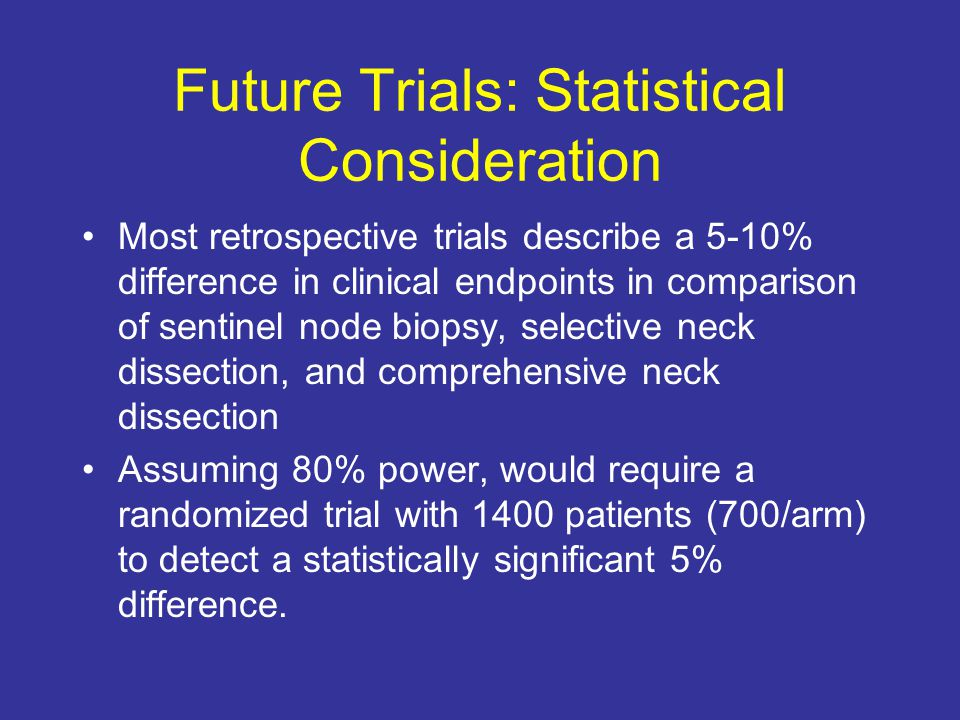 Future Trials: Statistical Consideration