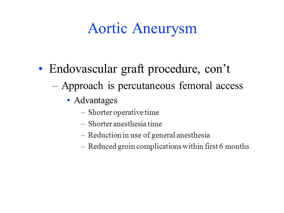 Aortic Aneurysm Endovascular graft procedure, con't