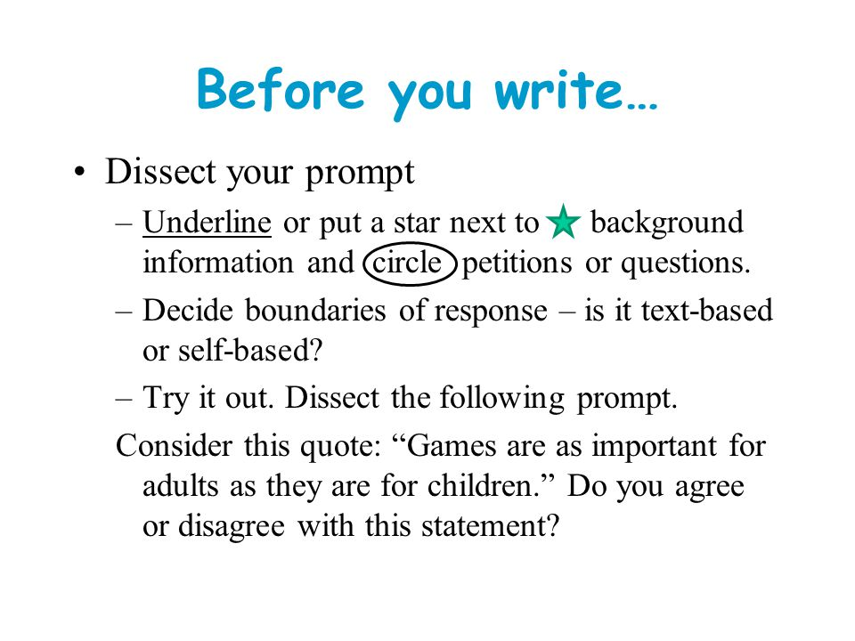 Before you write… Dissect your prompt