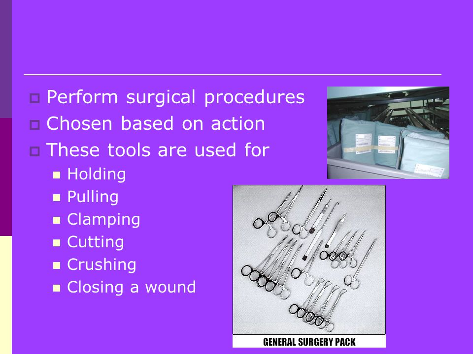 Perform surgical procedures Chosen based on action
