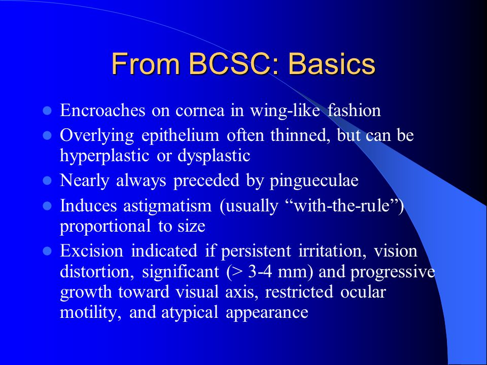 From BCSC: Basics Encroaches on cornea in wing-like fashion