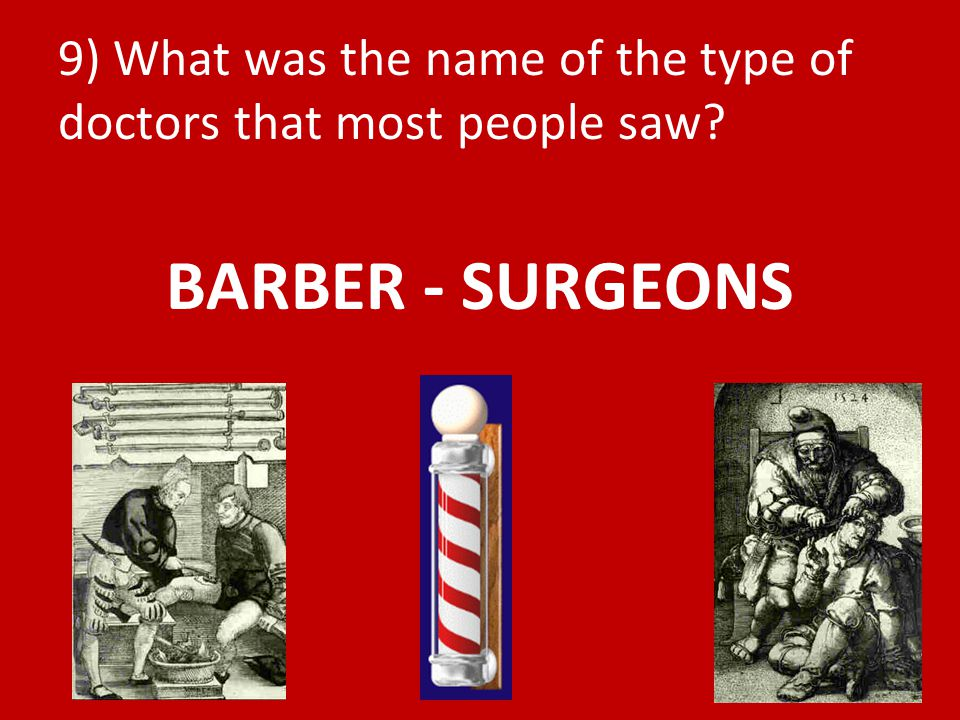 9) What was the name of the type of doctors that most people saw