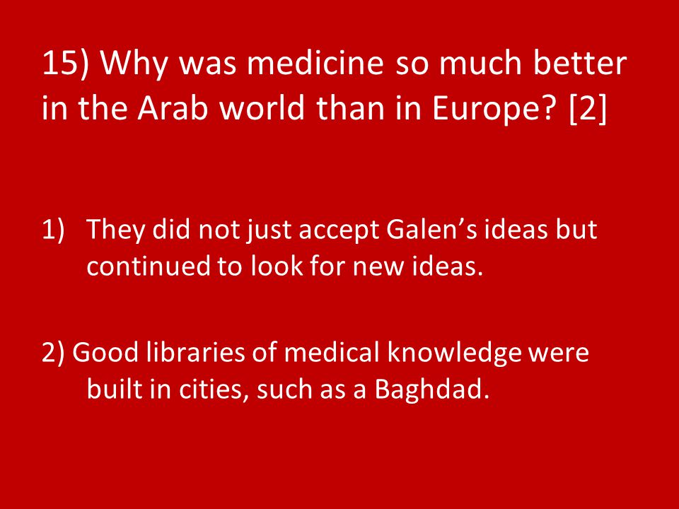 15) Why was medicine so much better in the Arab world than in Europe