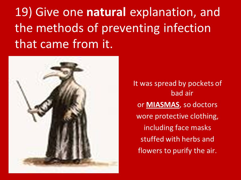19) Give one natural explanation, and the methods of preventing infection that came from it.