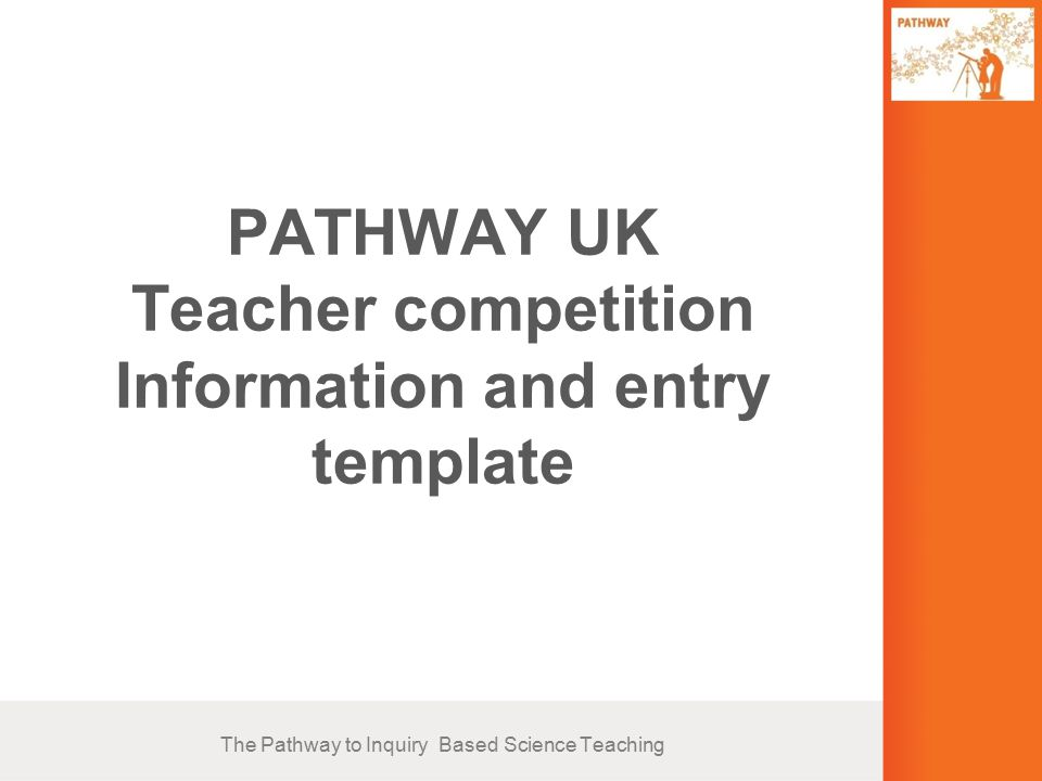 PATHWAY UK Teacher competition Information and entry template