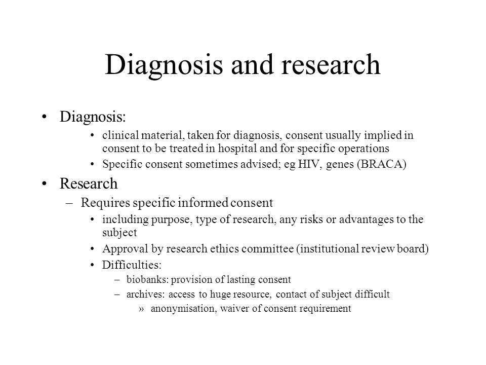 Diagnosis and research