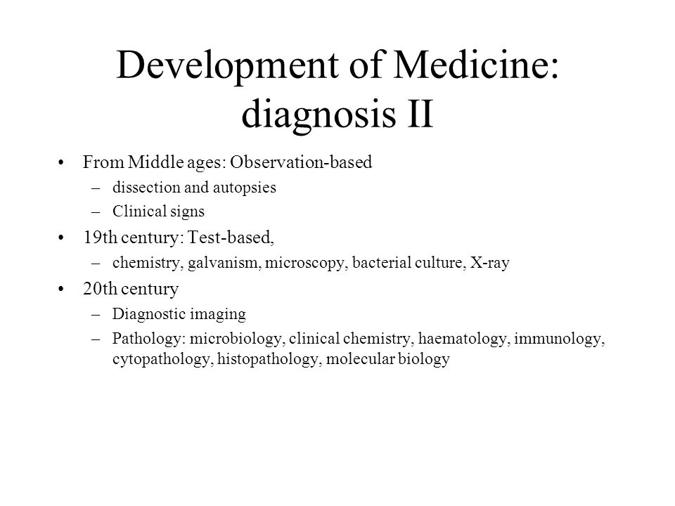 Development of Medicine: diagnosis II