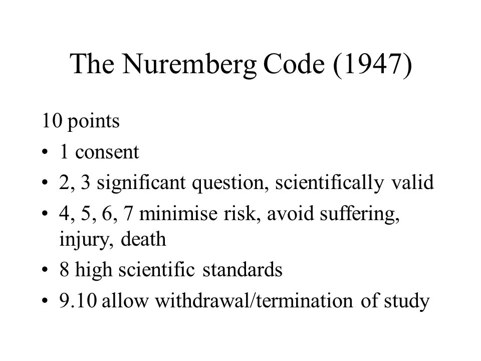 The Nuremberg Code (1947) 10 points 1 consent