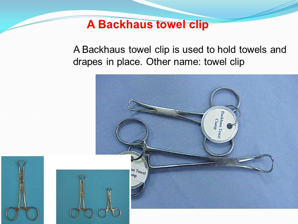 A Backhaus towel clip A Backhaus towel clip is used to hold towels and