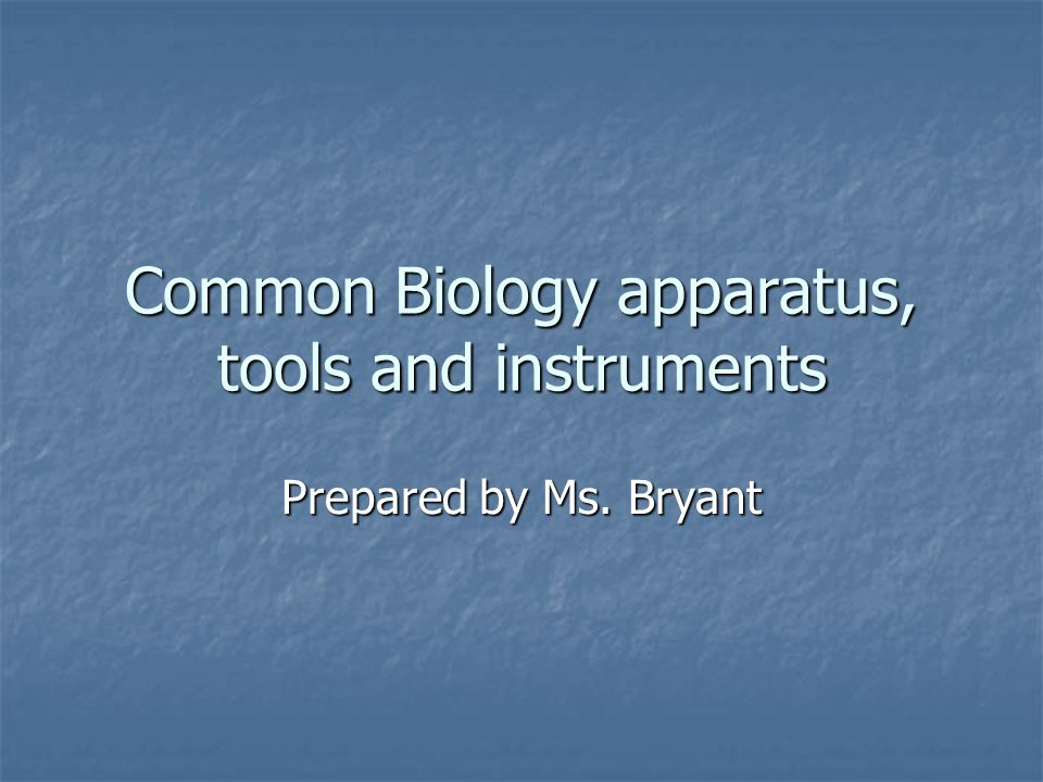 Common Biology apparatus, tools and instruments