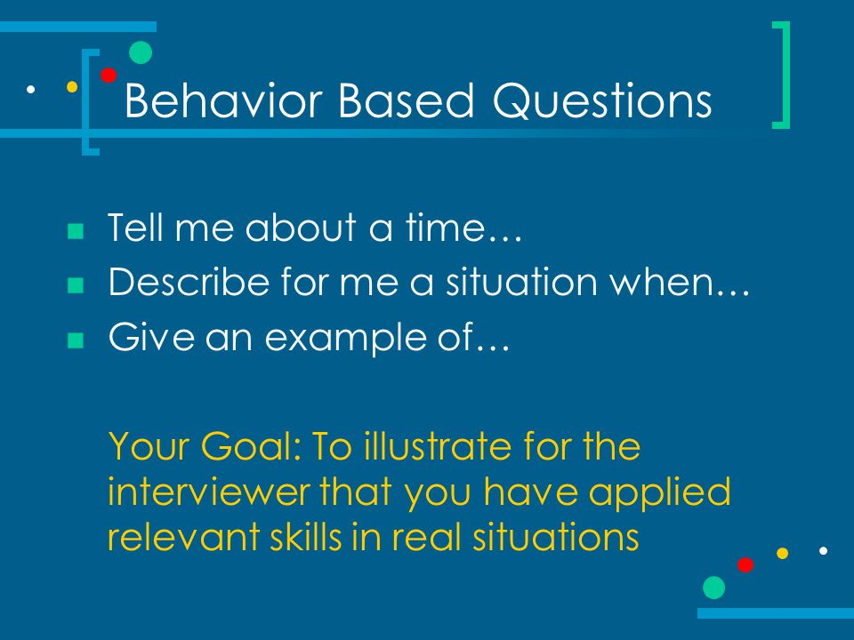 Behavior Based Questions