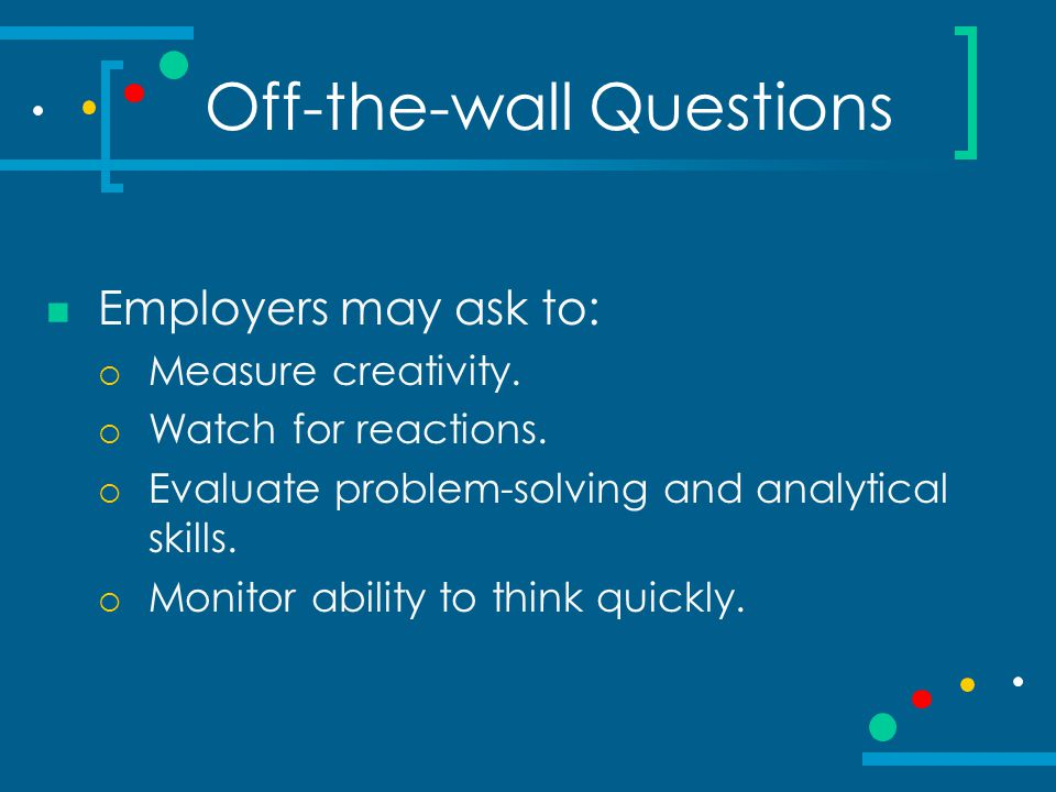 Off-the-wall Questions