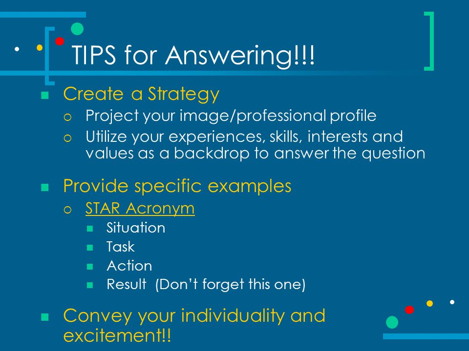 TIPS for Answering!!! Create a Strategy Provide specific examples