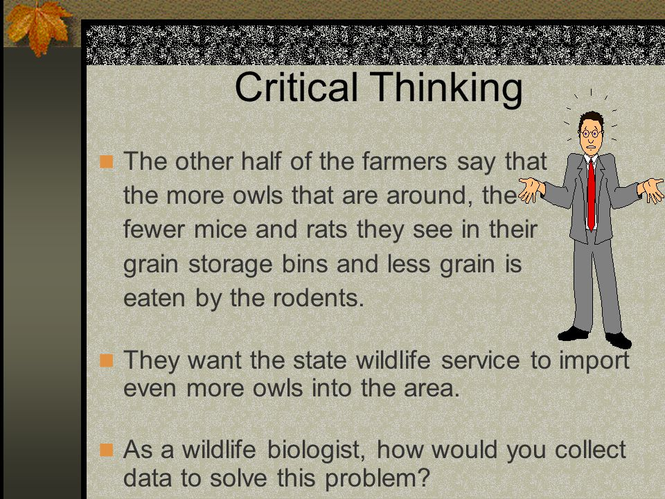 Critical Thinking The other half of the farmers say that