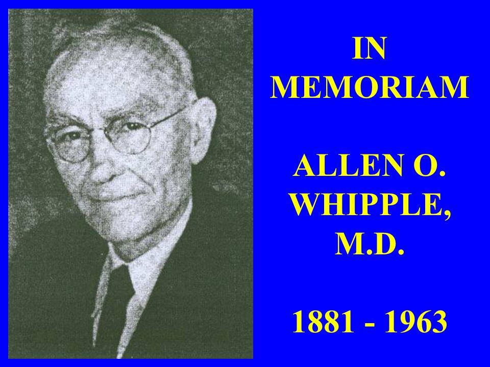 IN MEMORIAM ALLEN O. WHIPPLE, M.D. 1881 - 1963