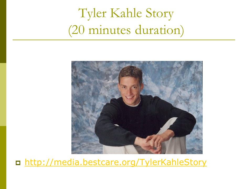 Tyler Kahle Story (20 minutes duration)