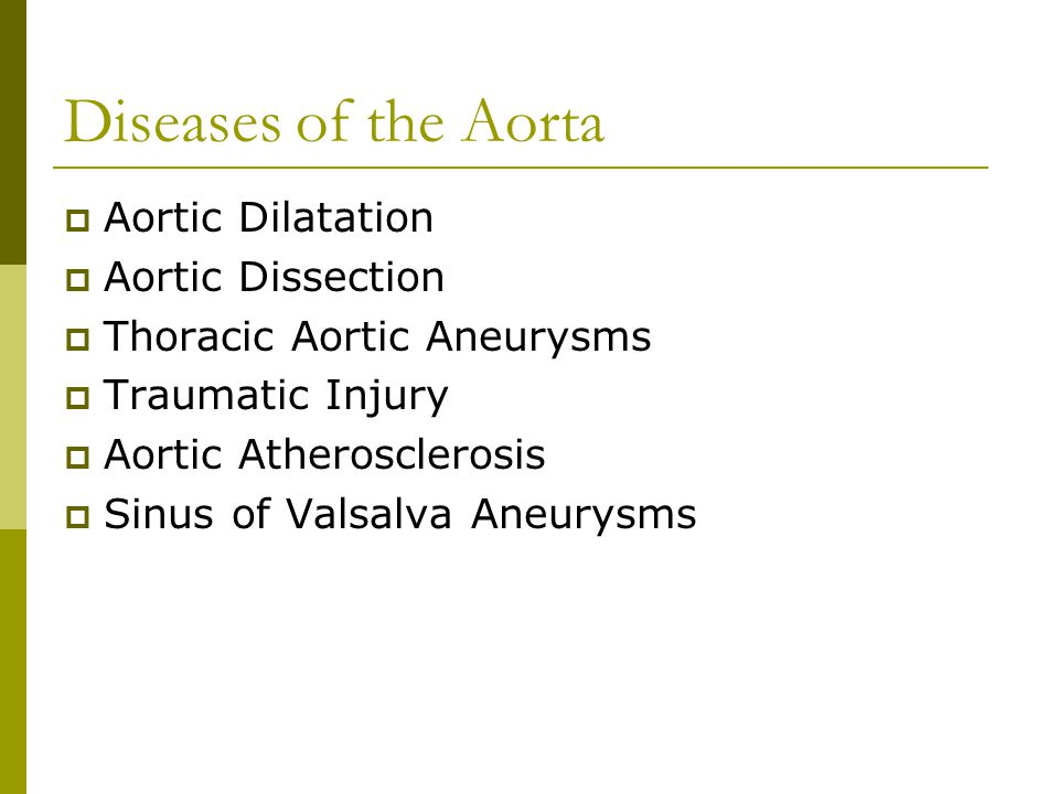Diseases of the Aorta Aortic Dilatation Aortic Dissection