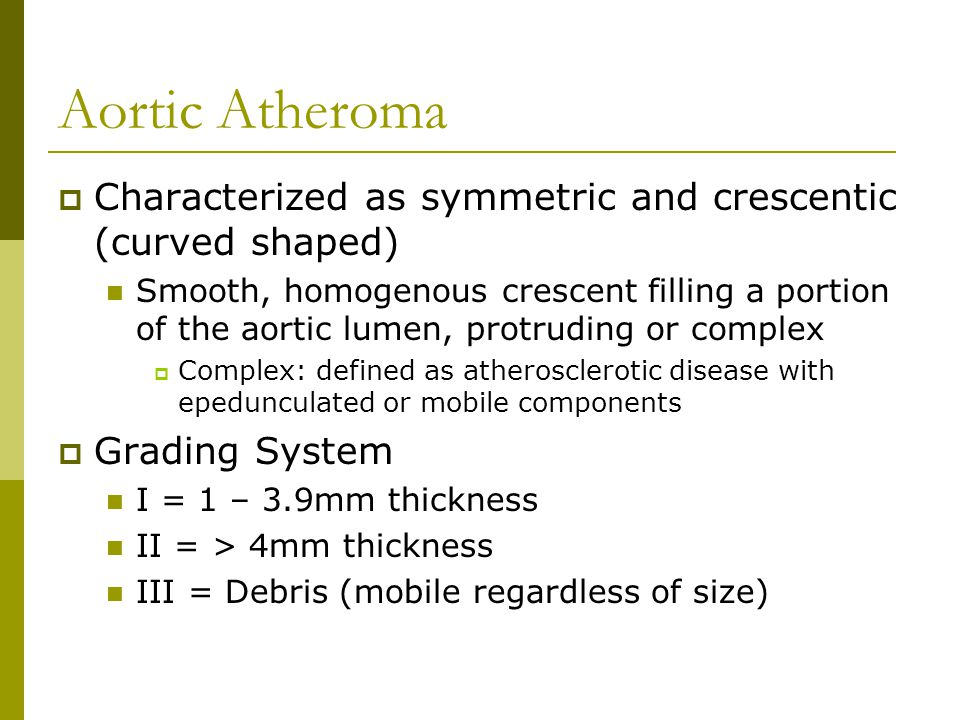 Aortic Atheroma Characterized as symmetric and crescentic (curved shaped)