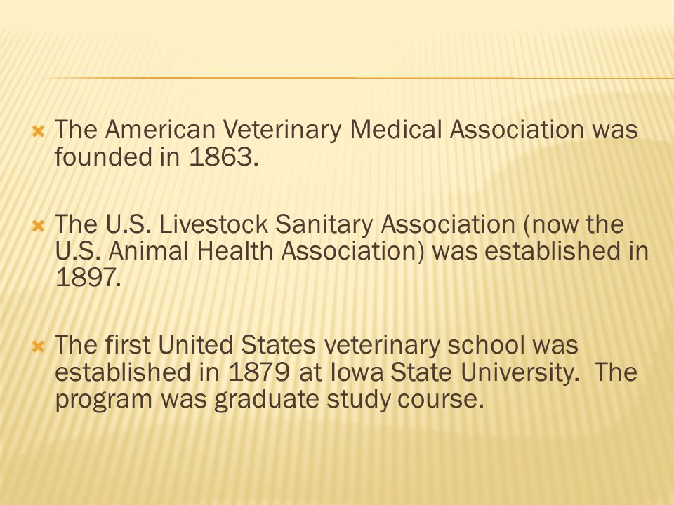 The American Veterinary Medical Association was founded in 1863.