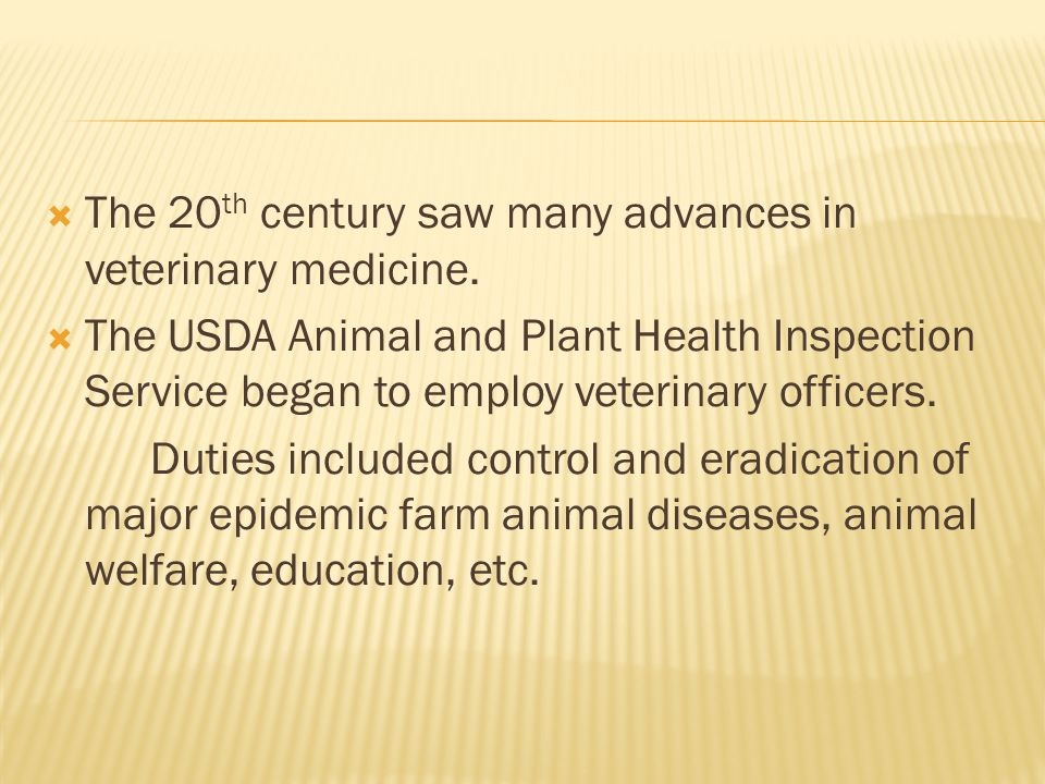 The 20th century saw many advances in veterinary medicine.