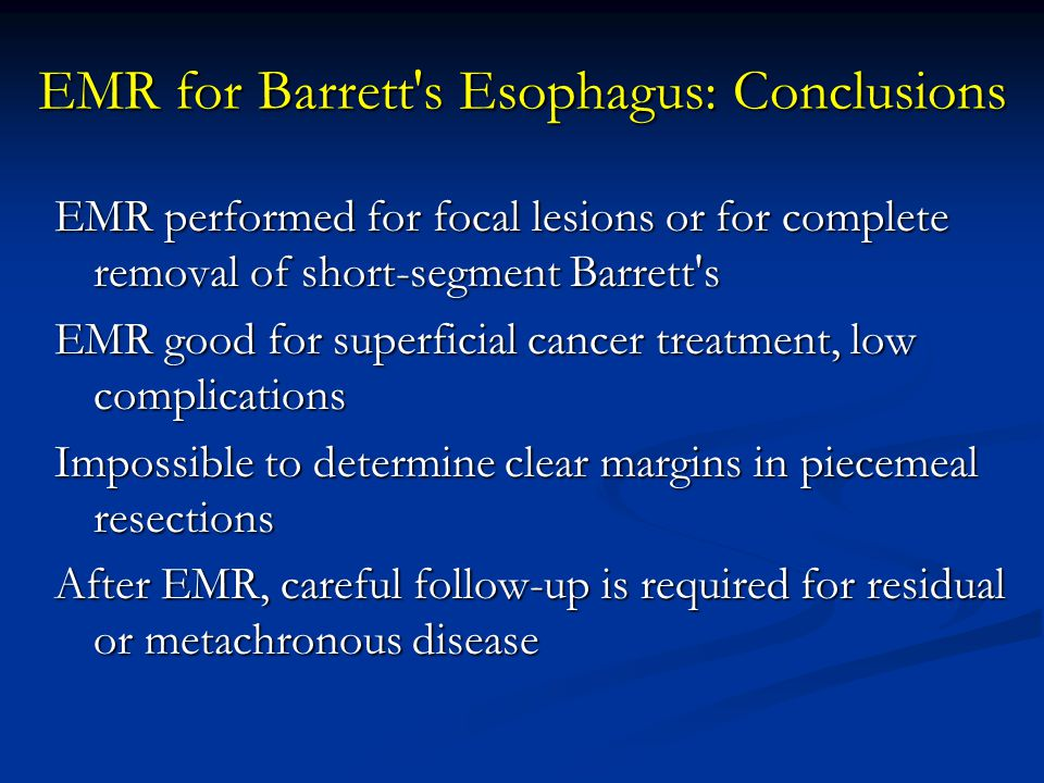 EMR for Barrett s Esophagus: Conclusions