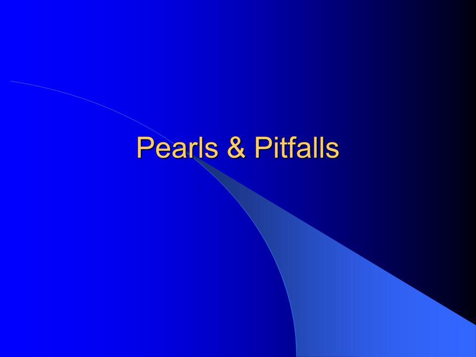 Pearls & Pitfalls