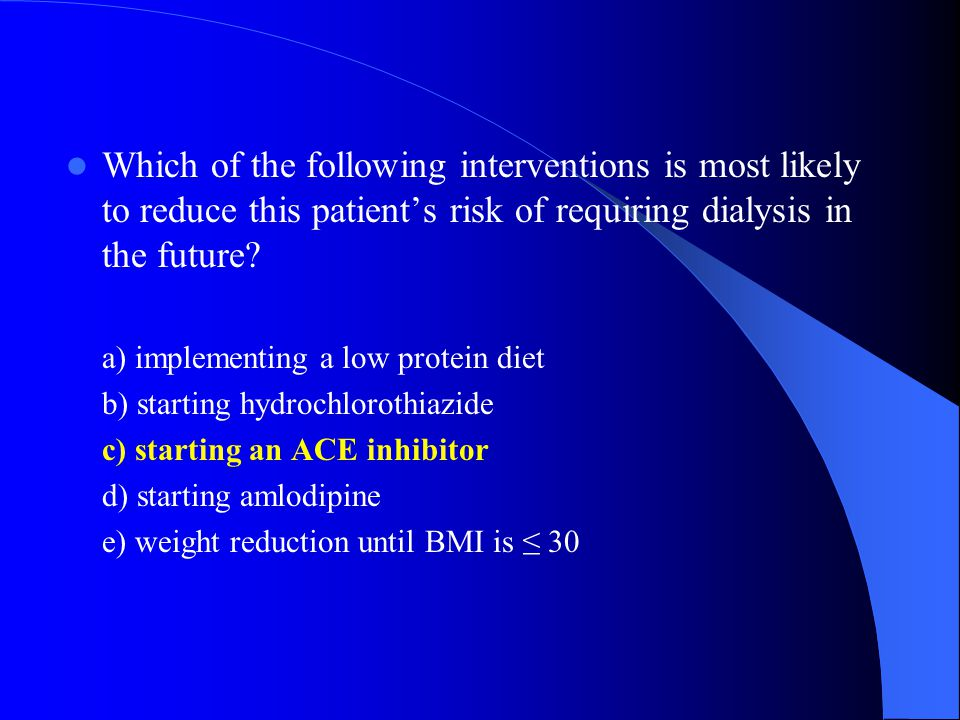 Which of the following interventions is most likely to reduce this patient's risk of requiring dialysis in the future