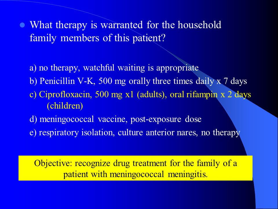 What therapy is warranted for the household family members of this patient